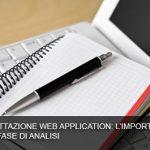Progettazione Web Application: l'importanza della fase di analisi