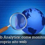 Web Analytics: come monitorare il proprio sito web