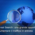Universal Search: una grande opportunità per aumentare il traffico in entrata