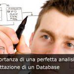 L'importanza di una perfetta analisi e progettazione di un database