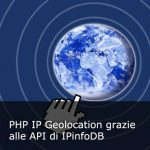 PHP IP Geolocation grazie alle API di IPinfoDB
