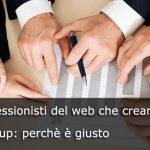 Professionisti del web che creano Startup: perchè è giusto