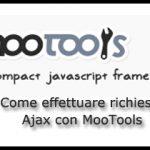 MooTools Ajax: come effettuare richieste Ajax con MooTools