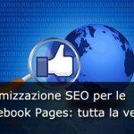 Ottimizzazione SEO per le Facebook Pages: tutta la verità